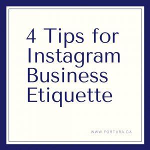 4 Tips for Instagram Business Etiquette