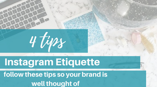 4 Tips for Instagram Business Etiquette