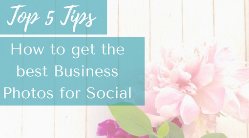 5 Tips on Business Photos for Social Channels