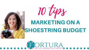 10 tips MARKETING ON A SHOESTRING BUDGET