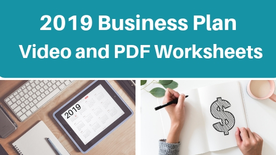 2019 Business Plan Video and Worksheets