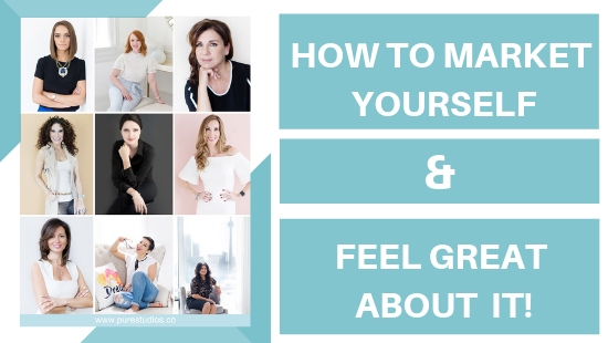 How To Market Yourself & Feel Great About It!