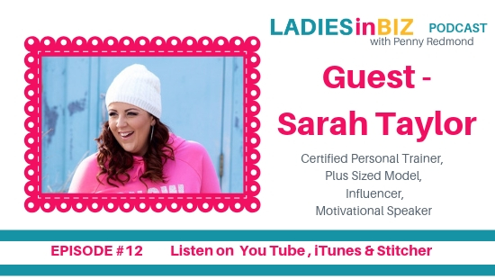 EP#12 SARAH TAYLOR – Full Sized Model & Fitness Studio Owner