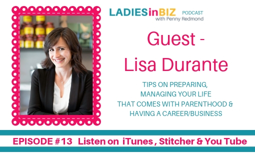 EPISODE #13 – LISA DURANTE- Planning For Parenthood and Having a Career
