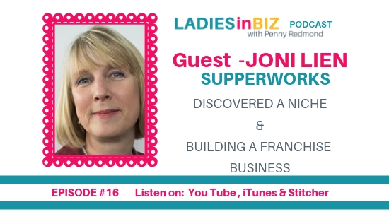 EPISODE #16 JONI LIEN – Franchising a Business