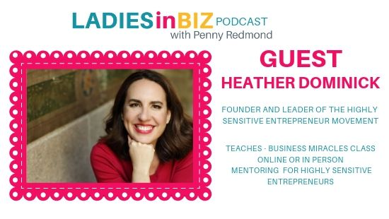 EP#22 – HEATHER DOMINICK- Coach to (HSE)- Highly Sensitive Entrepreneurs