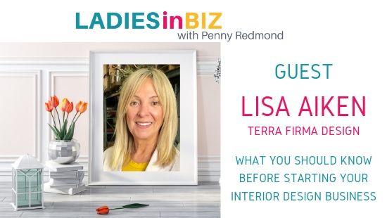Guest #23- Lisa Aiken- Interior Designer- Tips on starting an interior design business