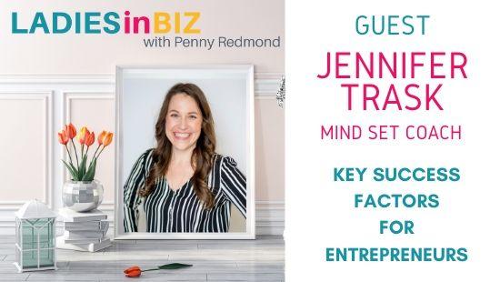 EP#24 – JENNIFER TRASK – Mindset Coach -Key Success Factors For Entrepreneurs